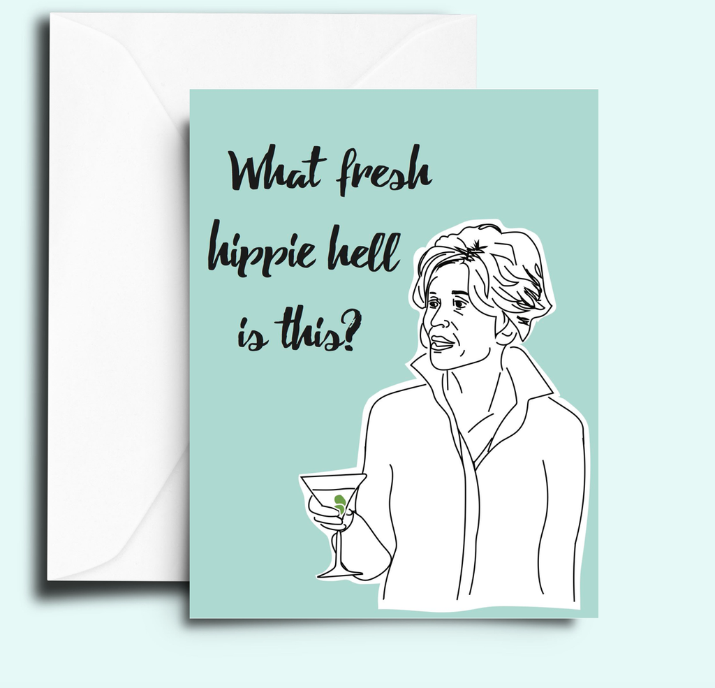 "Grace's ""What Fresh Hippie Hell Is This"" - Greeting Card"