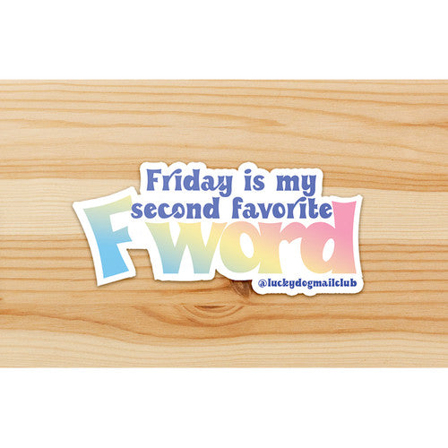 Friday Is My Second Favorite F Word - Vinyl Sticker Decal