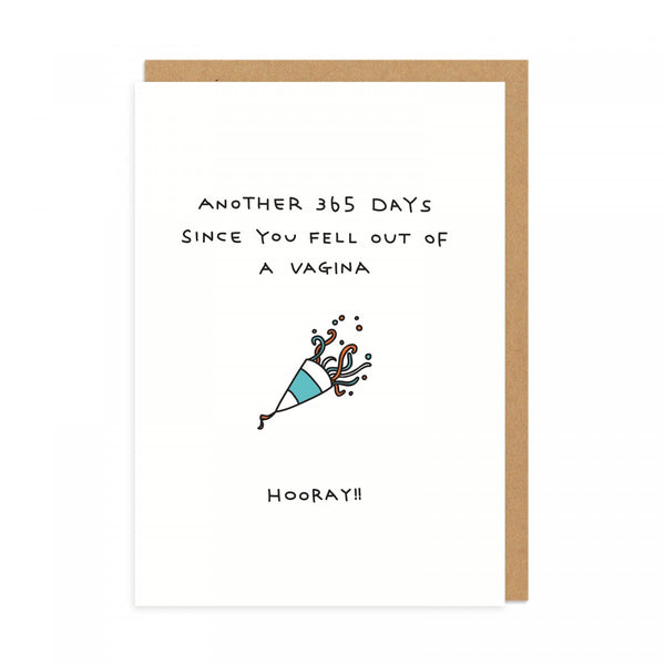 Another 365 Days Since You Fell Out Of A Vagina. Hooray!  Birthday Greeting Card