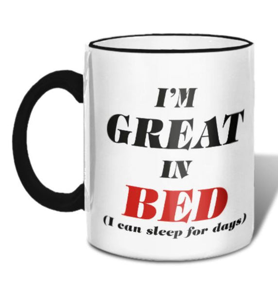 I'm Great In Bed (I Can Sleep For Days) - Ceramic Coffee Tea Mug 11-oz - Mellow Monkey  - 2