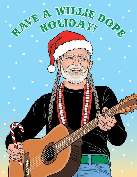 Willy Nelson - Have A Willie Dope Holiday - Greeting Card