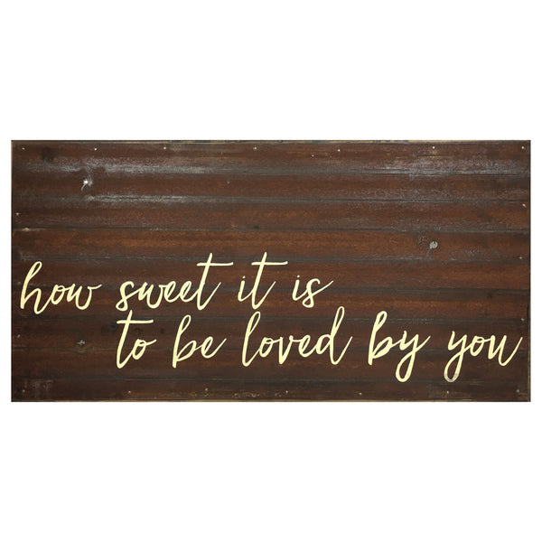 How Sweet It Is To Be Loved By You - Reclaimed Galvanized Art Sign With Rich Brown Coffee Hued Tones - 24-in