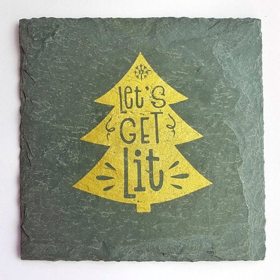 Let's Get Lit - Green Slate Coaster - 4-in