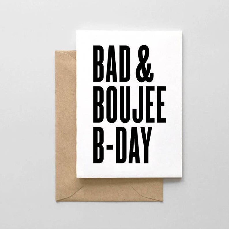 Bad and Boujee - Birthday Greeting Card