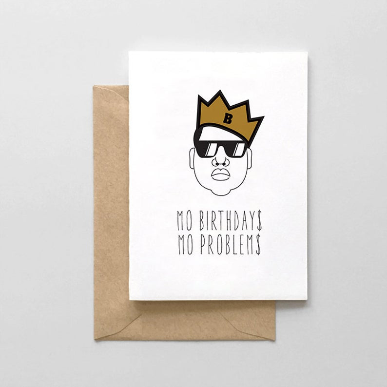 More Birthdays More Problems - Notorious Big Biggie Smalls - Birthday Greeting Card