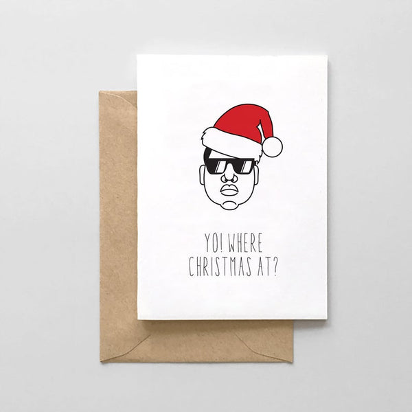 Biggie Smalls - Yo! Where Christmas At? - Holiday Christmas Card