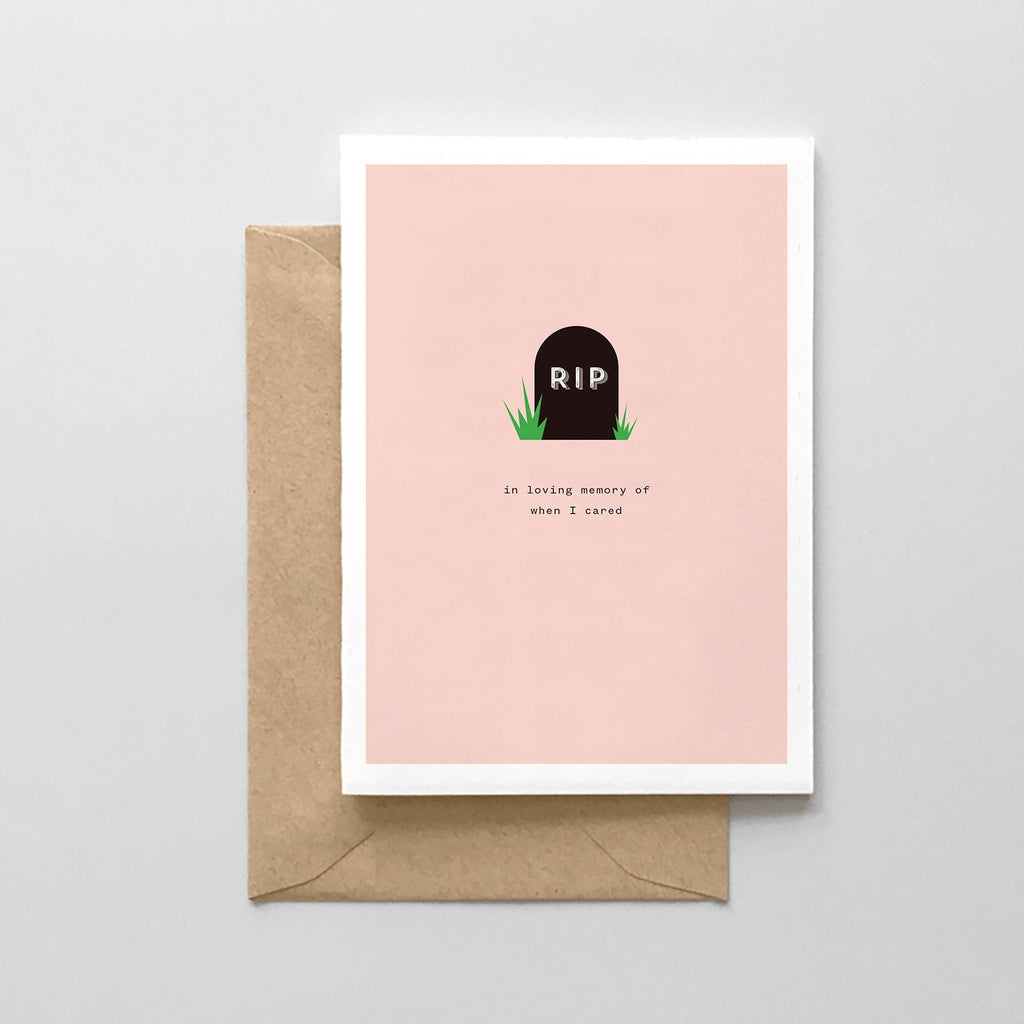 RIP In Loving Memory of When I Cared - Funny Friendship Greeting Card