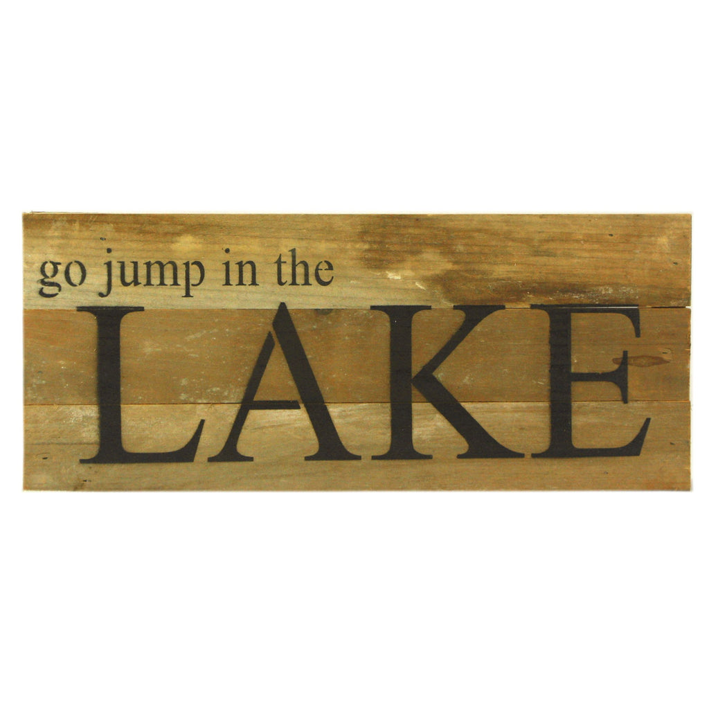 Go Jump In A Lake - Reclaimed Wood Art Sign - 14-in x 6-in - Mellow Monkey