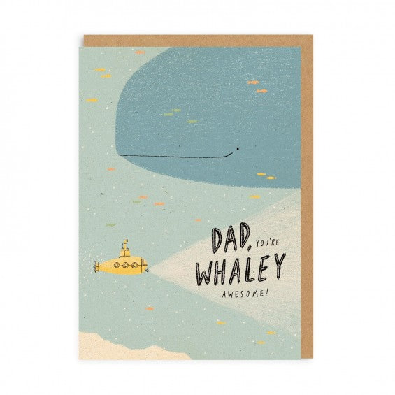 Dad, You're Whaley Awesome! - Greeting Card