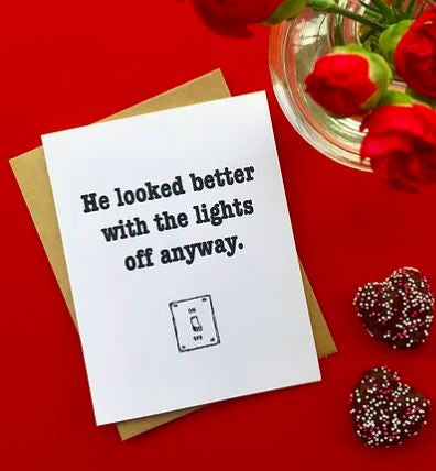 He Looked Better With The Lights Off Anyway - Greeting Card