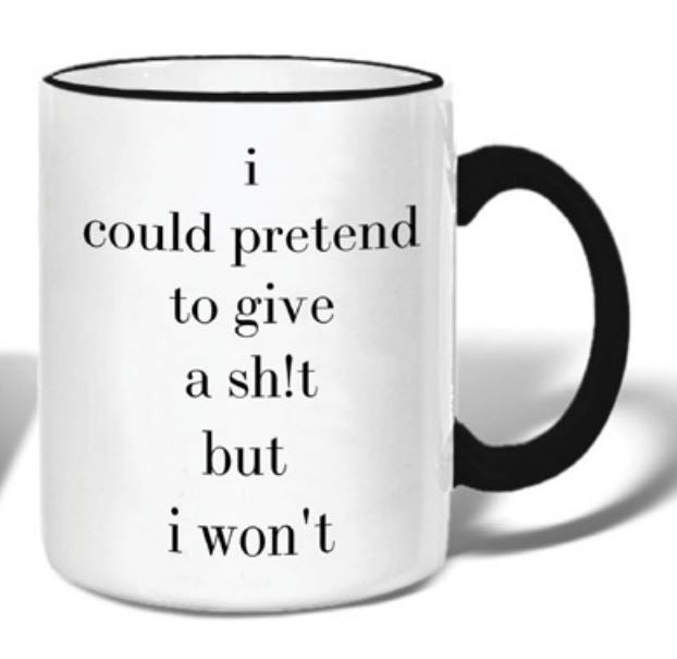 I Could Pretend To Give A Sh!t But I Won't - Ceramic Coffee Tea Mug 11-oz - Mellow Monkey  - 1