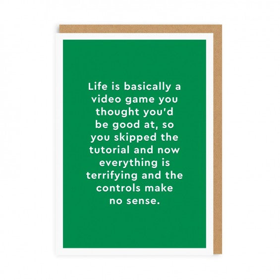 Life Is Basically A Video Game... Greeting Card