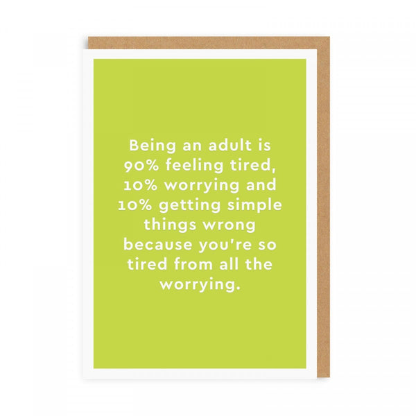 Being An Adult Is 90% Feeling Tired ... Birthday Greeting Card
