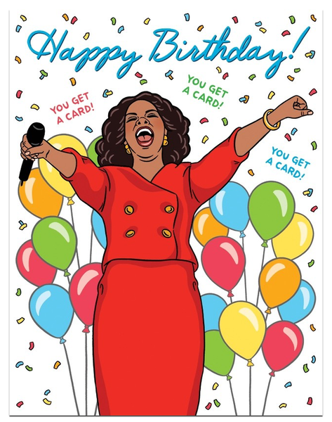 Oprah Happy Birthday Card - You Get A Card! - Greeting Card
