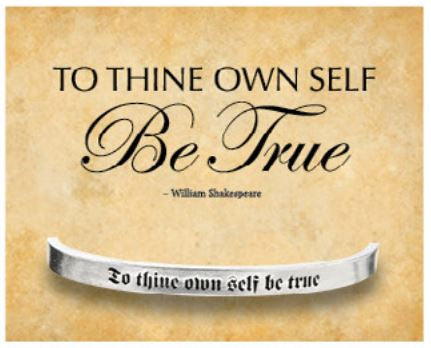 To Thine Own Self Be True Quotable Cuff Bracelet