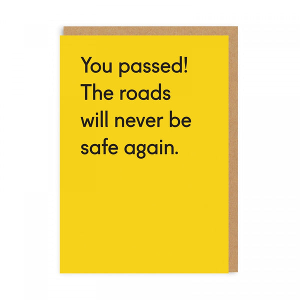 You Passed! The Roads Will Never Be Safe Again - Greeting Card