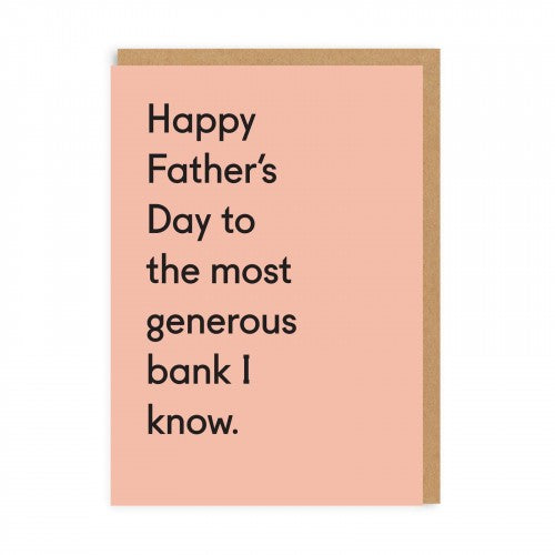 Happy Father's Day To The Most Generous Bank I Know - Greeting Card