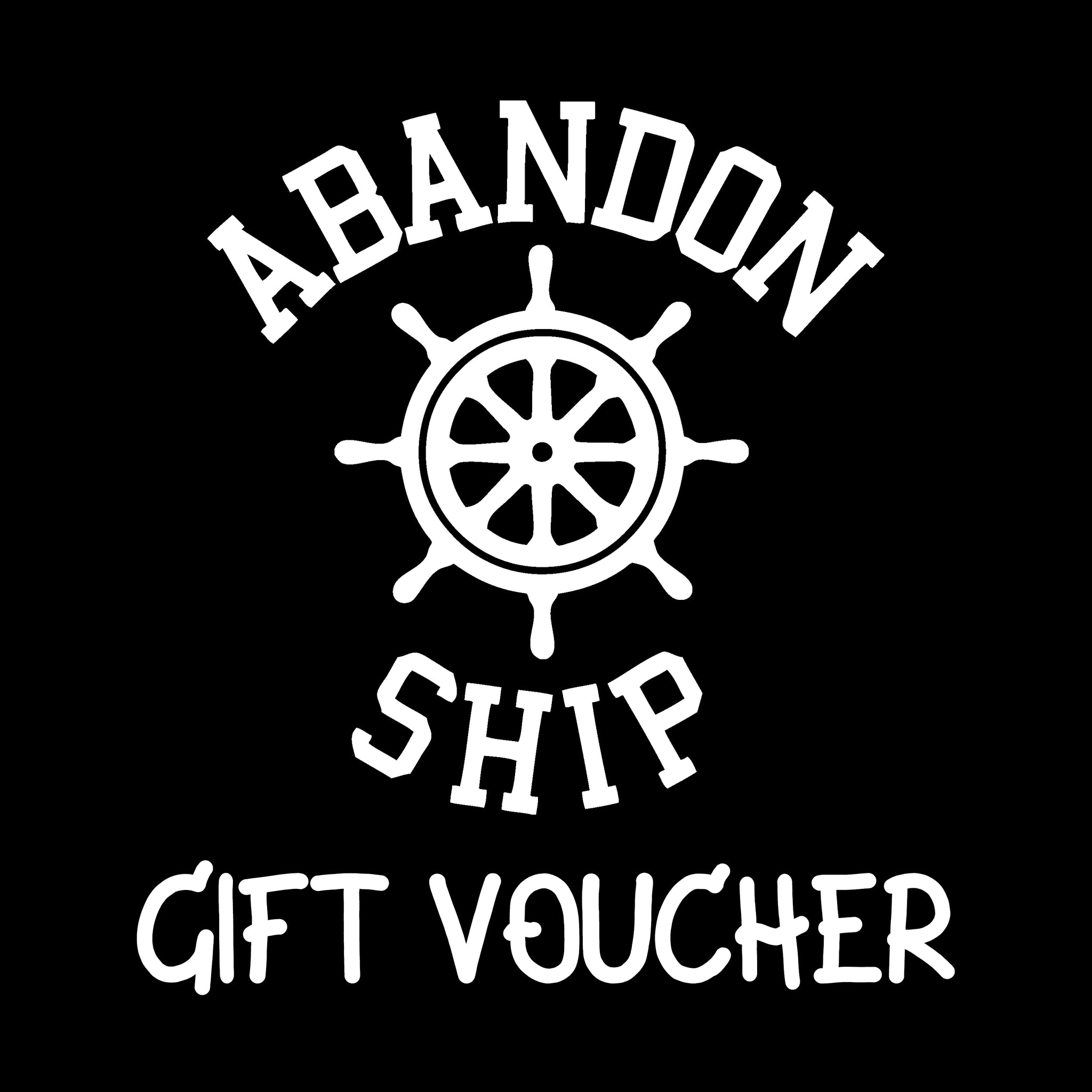 Abandon Ship Gift Voucher