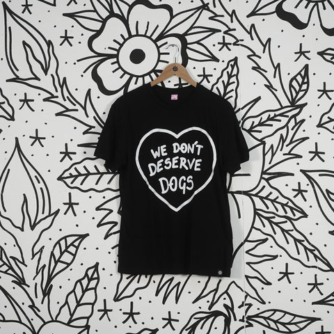We Don't Deserve Dogs T-Shirt Black