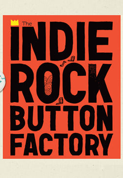 The Indie Rock Button Factory