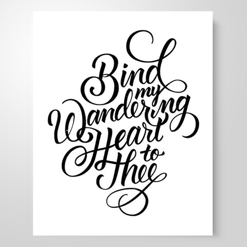 """Bind My Wandering Heart to Thee"" 