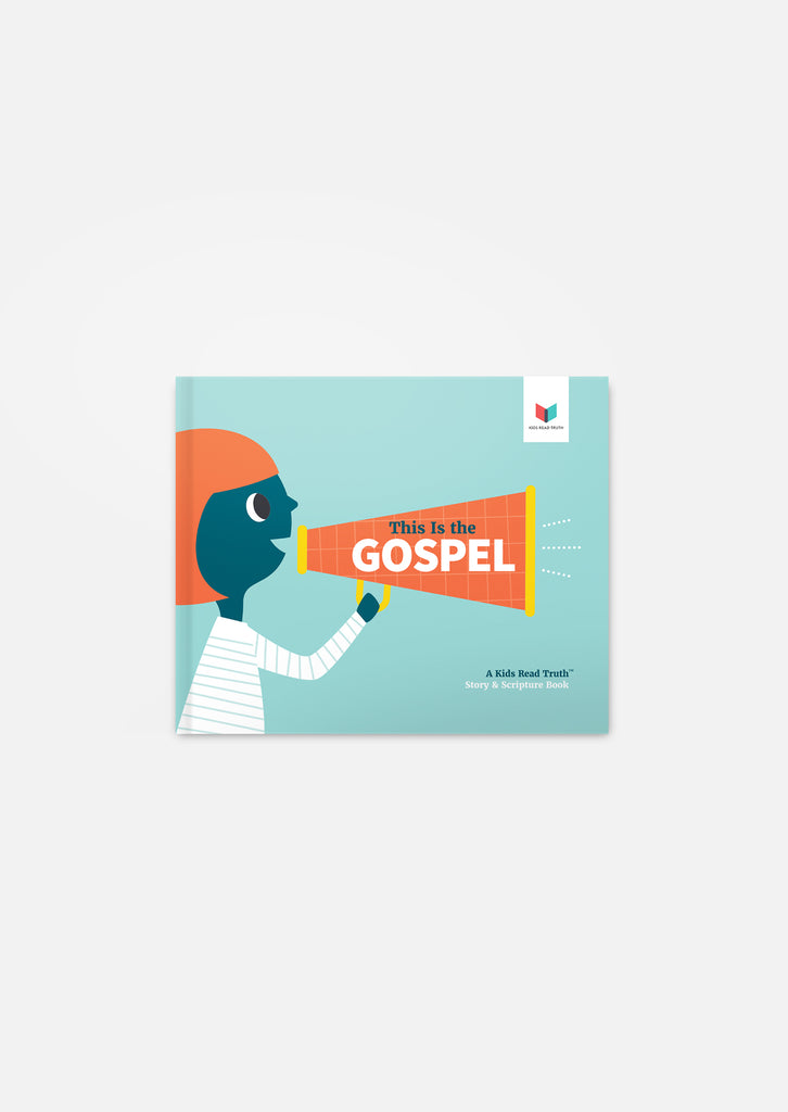 This Is the Gospel: A Kids Read Truth™ Story & Scripture Book