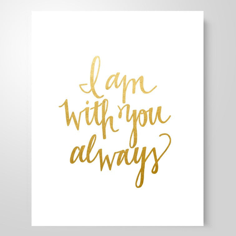 Quot I Am With You Always Quot Art Print She Reads Truth
