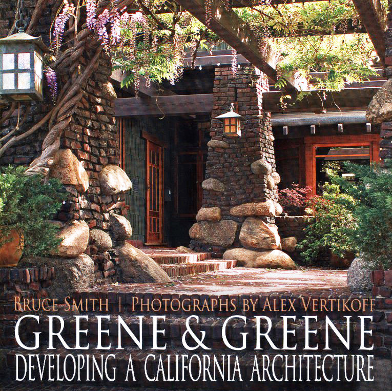 Greene & Greene: Developing a California Architecture