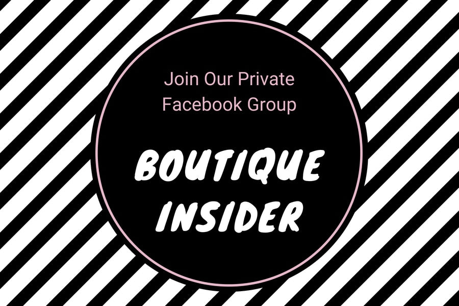 Join our private facebook group called boutique insider