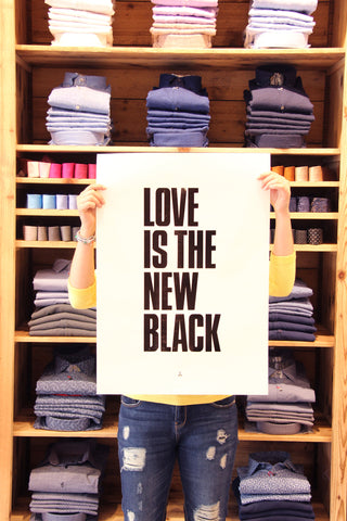 "Poster ""LOVE IS THE NEW BLACK"""