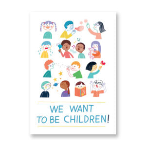 We want to be children - ILARIA FACCIOLI