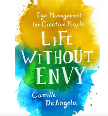 Life Without Envy: Ego Management for Creatives - Arts and Culture- Best Self-Help Book for Artists- AGOOA Jewelry - AGOOA Blog