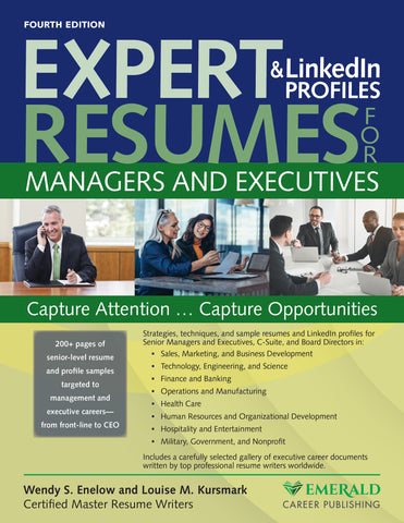Expert Resumes and LinkedIn Profiles for Managers and Executives—4th Edition