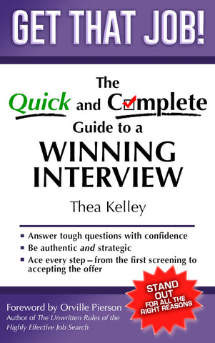 Get That Job! The Quick and Complete Guide to a Winning Interview