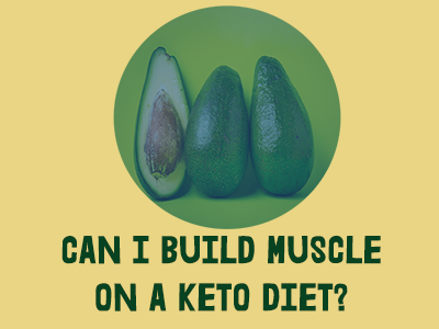 Can I Build Muscle on a Keto Diet?