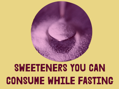Which Sweeteners Can You Consume While Fasting?