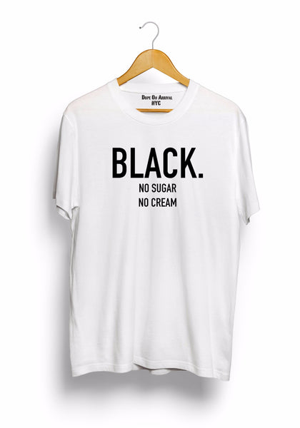 Black No Sugar No Cream® Unisex T-Shirt
