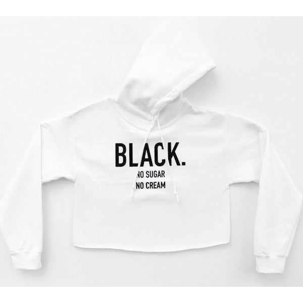 Black. No Sugar No Cream ® Crop Hoodie