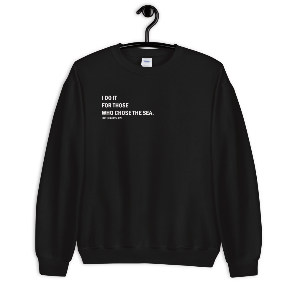 I Do It For Unisex Crewneck Sweatshirt