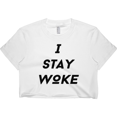 I Stay Woke Crop Tee