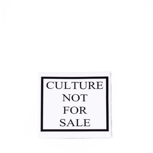 Culture Not For Sale Button