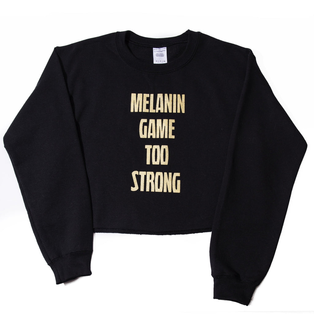 Melanin Game Too Strong Crop Black and Gold Sweatshirt