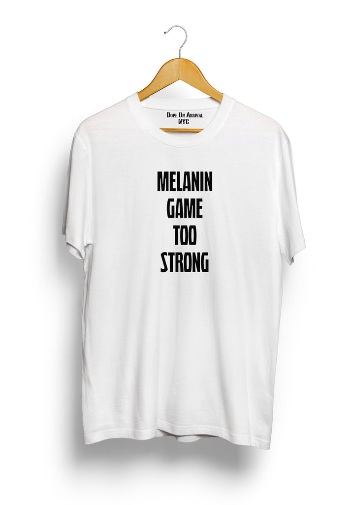Melanin Game Too Strong Mens T-Shirt