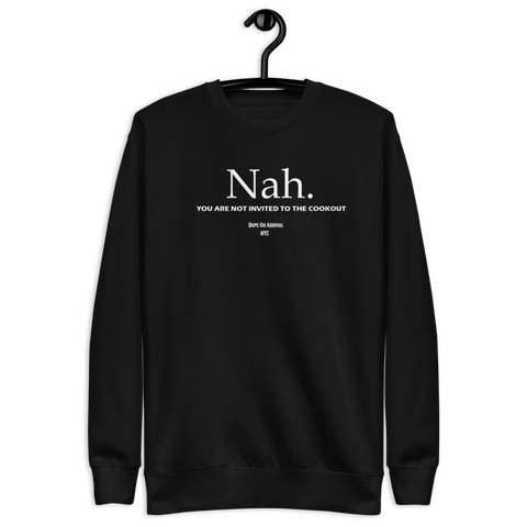 No Invite unisex Crewneck Sweatshirt