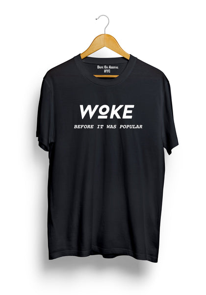 Woke Before It Was Popular Unisex T-Shirt