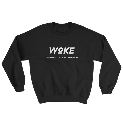 Woke Before unisex Crewneck Sweatshirt
