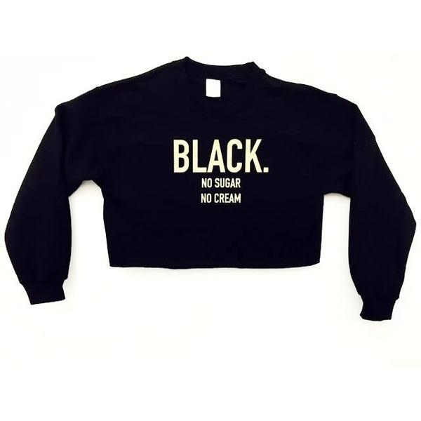 Black. No Sugar No Cream ® Black and Gold crop sweatshirt