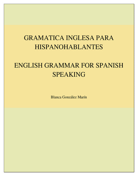 Gramatica Inglesa para Hispanohablantes / English Grammar for Spanish Speaking - Blanca Gonzalez Marin - LibrosOnDemand.com