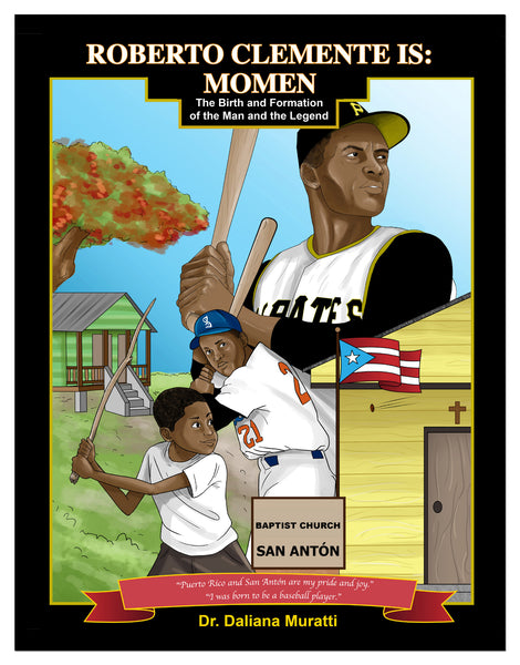 Roberto Clemente is: Momen. The Birth and Formation of the Man and the Legend  (English) - Daliana Muratti - LibrosOnDemand.com