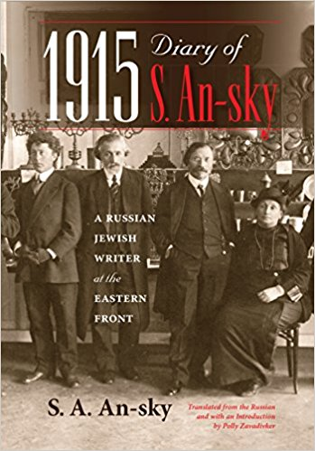 1915 Diary of S. An-sky: a Russian Jewish Writer at the Eastern Front by S. A. An-sky